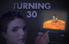 Turning 30: A Film
