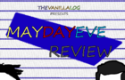 May Day Eve Review