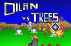 Dilan vs. Trees