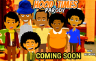 HOOD TIMES TV SHOW (GOOD TIMES PARODY) TRAILER