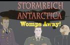 Stormreich Antarctica Episode 6 Part 1 - Womps Away!