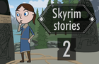 Skyrim stories. ep 2