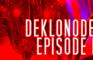 I have no mouth and I must fart! - Deklonode Episode 1