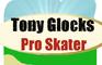 Tony Glocks Pro Skater