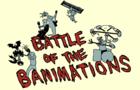 Battle Of The Banimation
