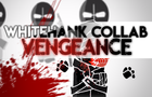 Madness WhiteHank Collab 2: With Vengeance
