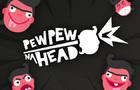 Pew Pew na Head