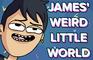James' Weird Little World!