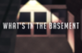What's in the Basement?