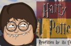 HARRY POTTER REWRITTEN BY ITS FANS - Animated Parody