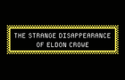 The Strange Disappearance of Eldon Crowe