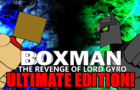 BoxMan: The Revenge of Lord Gyro ULTIMATE EDITION!!!!