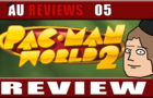 AU Reviews 05: Pac-man World 2