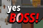 Yes Boss!