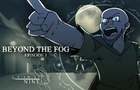Beyond the Fog: Episode 1 - A Rude Awakening