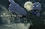 Beyond the Fog: Episode 1 - A Rude Awakening