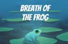 Breath of the Frog