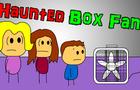 Haunted Box Fan