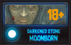 Darkened Stone: Moonborn