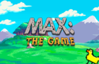 Max: The Game