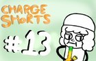CHARGE SHORTS Ep. 13: 4/20