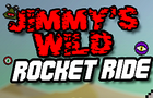 Jimmy's Wild Rocket Ride