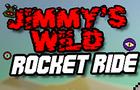 Jimmy's Wild Rocket Ride