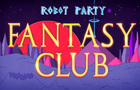 Fantasy Club • ROBOT PARTY • Music Video