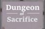 Dungeon of Sacrifice- Ludum Dare 43