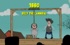 1880: Billy the Cannibal
