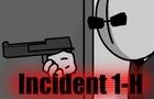 Incident 1-H