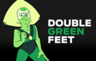 DOUBLE GREEN FEET