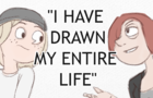 "Why ""I have Drawn my Entire Life"" doesn't matter"