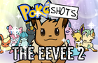 PokéShots: The Eevee 2