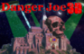 Danger Joe 3D