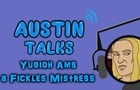 Austin Talks: Episode 3 (YuGiOh Am's a Fickles Mistress)