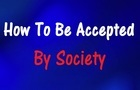 How To Be Accepted By Society