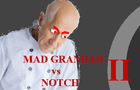 Mad Grandad vs Notch II