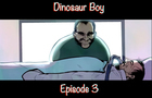 Dinosaur Boy Episode 3