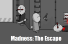 Madness: The Escape (Very Short Preview)