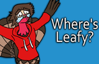 Where's Leafy? - Turkey Tom Animated