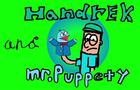 Handrek and Mr.Puppety 2 Makin' Friends