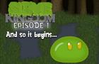 Slime Kingdom: Episode 1 (And so it begins...)