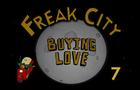 Freak City - Buying Love