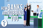 YOUR Bank Is Robbing YOU