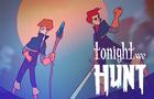Tonight we hunt Teaser 2