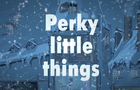 Perky Little Things #1