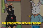 THE LOST ARTHUR EPISODE
