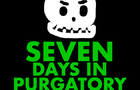 Seven Days in Purgatory