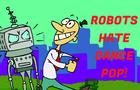 Robots Hate Dance Pop!